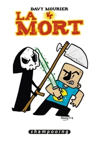 Davy Mourier - Davy Mourier VS - Tome 03. La Mort  : Davy Mourier VS - Tome 03. La Mort.