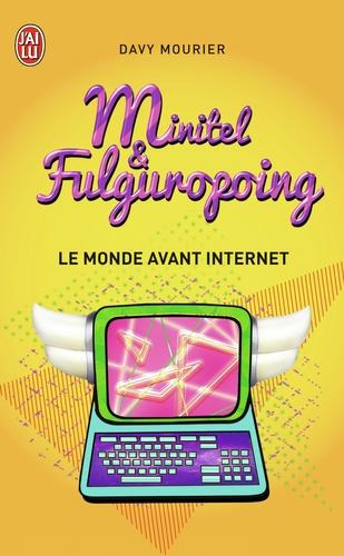Minitel et Fulguropoing. Le monde avant Internet