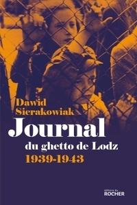 Dawid Sierakowiak - Journal du ghetto de Lodz (1939-1943).