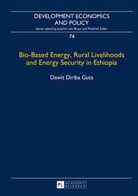 Dawit Guta - Bio-Based Energy, Rural Livelihoods and Energy Security in Ethiopia.