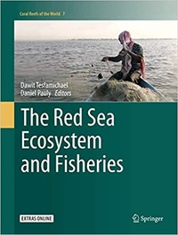 Dawit Tesfamichael et Daniel Pauly - The Red Sea Ecosystem and Fisheries.