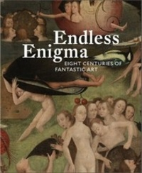 Dawn Ades - Endless enigma - Eight centuries of fantastic art.