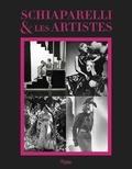 Dawn Ades et Donald Albrecht - Schiaparelli et les artistes.