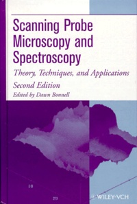 Scanning probe Microscopy and Spectroscopy. Theory, Techniques, and Applications, second edition - Dawn Bonnell |