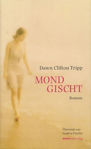 Dawn Clifton Tripp - Mondgischt.