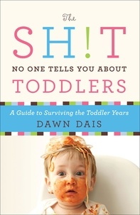 Dawn Dais - The Sh!t No One Tells You About Toddlers.