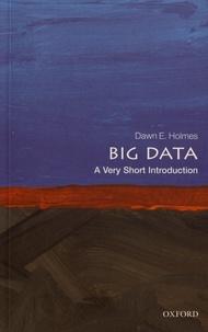 Dawn E. Holmes - Big Data - A Very Short Introduction.