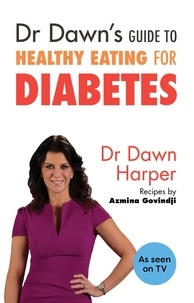 Dawn Harper - Dr Dawn's Guide to Healthy Eating for Diabetes.
