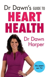 Dawn Harper - Dr Dawn's Guide to Heart Health.