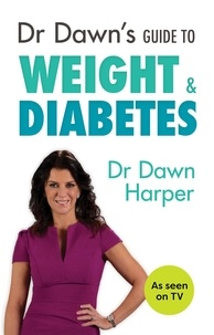 Dawn Harper - Dr Dawn's Guide to Weight & Diabetes.