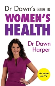 Dawn Harper - Dr Dawn's Guide to Women's Health.