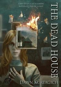 Dawn Kurtagich - The Dead House.