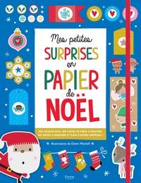 Mes petites surprises en papier de Noël - Des autocollants, des cartes de voeux à détacher, des boîte à fabriquer et plein dautres surprises!.pdf