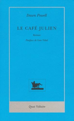 Dawn Powell - Le Café Julien.