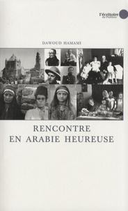 Dawoud Hamami - Rencontre en Arabie heureuse.