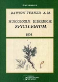 Dawson Turner - Muscologiae Hibernicae Spicilegium - 1804.