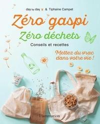 Day by Day et Tiphaine Campet - Zéro gaspi, zéro déchet - Conseils et recettes.