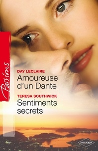 Day Leclaire et Teresa Southwick - Amoureuse d'un Dante - Sentiments secrets - T6 - Saga des Dante.