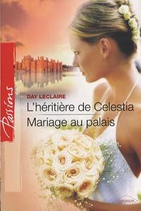 Day Leclaire - L'héritière de Celestia ; Mariage au palais.