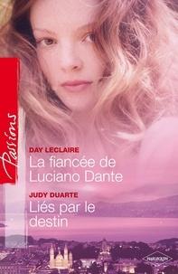 Day Leclaire et Judy Duarte - La fiancée de Luciano Dante - Liés par le destin - T5 - Saga des Dante.