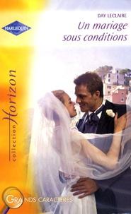 Day Leclaire - Un mariage sous conditions.