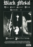 Dayal Patterson - Black Metal : The Cult Never Dies - Volume 1.
