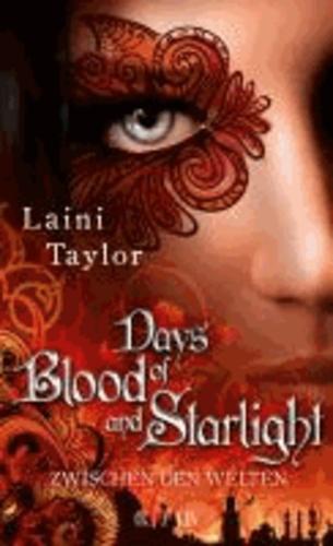 Days of Blood and Starlight - Zwischen den Welten.