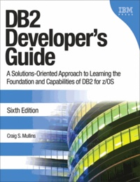 DB2 Developer's Guide - A Solutions-oriented Approach to Learning the Foundation and Capabilities of DB2 for Z/OS.