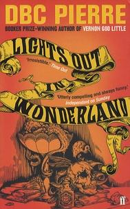 DBC Pierre - Lights out in Wonderland.