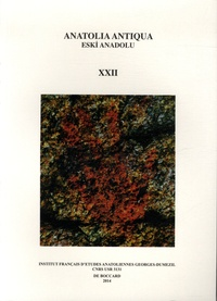 Aksel Tibet et Olivier Henry - Anatolia Antiqua N° 22 : .