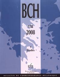 Dominique Mulliez - Bulletin de correspondance hellénique N° 132-1/2008 : Etudes.