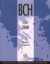 Dominique Mulliez - Bulletin de correspondance hellénique N° 132-2/2008 : Etudes - Rapports.