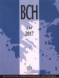 Alexandre Farnoux - Bulletin de correspondance hellénique N° 141-1/2017 : .