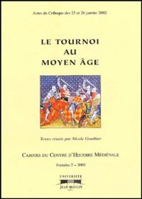 Nicole Gonthier - Cahiers du Centre d'Histoire Médiévale N° 2/2003 : Le tournoi au Moyen Age - Actes du colloque des 25 et 26 janvier 2002.