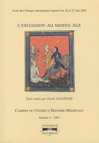 Nicole Gonthier et Abel Lamauvinière - Cahiers du Centre d'Histoire Médiévale N° 4/2007 : L'exclusion au Moyen Age.
