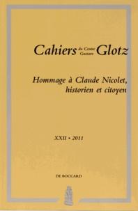 Jean-Michel David et Ségolène Demougin - Cahiers du Centre Gustave Glotz N° 22/2011 : Hommage à Claude Nicolet, historien et citoyen.