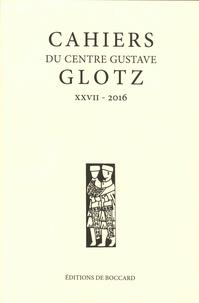 Nicolas Tran - Cahiers du Centre Gustave Glotz N° 27/2016 : .