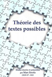 Marc Escola - CRIN N° 57/2012 : Théorie des textes possibles.