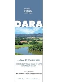 Jean-Claude Béal - Documents d'Archéologie en Rhône-Alpes et en Auvergne N° 39 : Ludna et Asa Paulini - Deux étapes antiques du Val de Saône sur la route de Lyon.