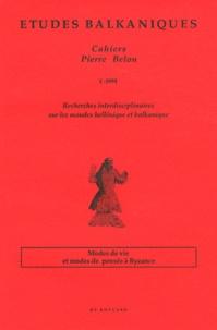 André Guillou - Etudes balkaniques Cahiers Pierre Belon N° 1/1994 : Modes de vie et modes de pensée à Byzance.