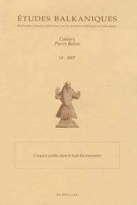 Kyriaki Tsoukala - Etudes balkaniques Cahiers Pierre Belon N° 14/2007 : L'espace public dans le Sud-Est européen.