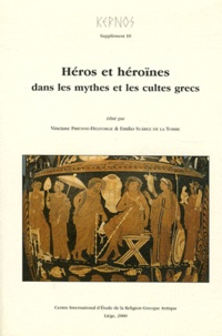 Vinciane Pirenne-Delforge et Emilio Suarez de la Torre - Kernos Supplément 10 : Héros et héroïnes dans les mythes et les cultes grecs.