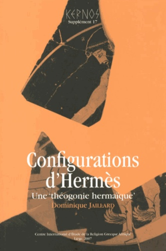 """Kernos Supplément 17 Configurations d'Hermès. Une """"théogonie hermaïque"""""""