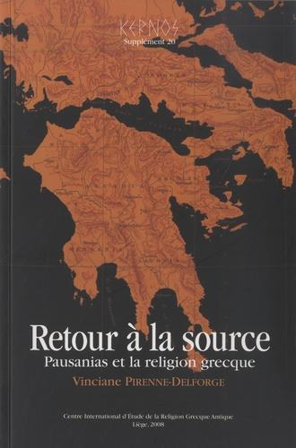 Kernos Supplément 20 Retour à la source. Pausanias et la religion grecque