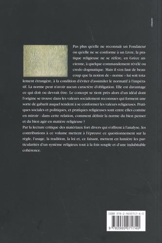 Kernos Supplément 21 La norme en matière religieuse en Grèce ancienne. Actes du XIe colloque du CIERGA (Rennes, septembre 2007)