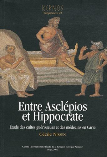 Kernos Supplément 22 Entre Asclépios et Hippocrate. Etude des cultes guérisseurs et des médecins en Carie
