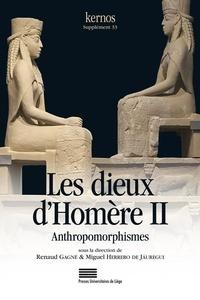 Renaud Gagné et Miguel Herrero de Jauregui - Kernos Supplément 33 : Les dieux d'Homère - Tome 2, Anthropomorphismes.