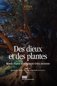Ariadni Gartziou-Tatti et Athanassia Zografou - Kernos Supplément 34 : Des dieux et des plantes - Monde végétal et religion en Grèce ancienne.