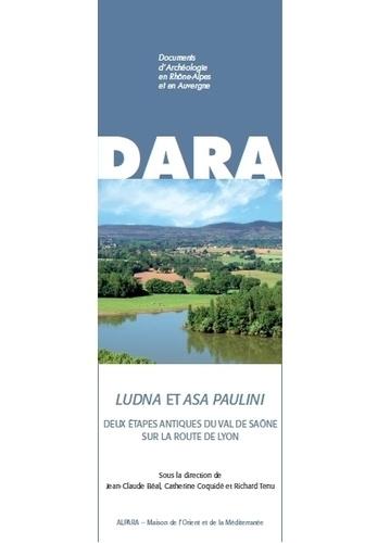 Ludna et Asa Paulini. Deux étapes antiques du Val de Saône sur la route de Lyon