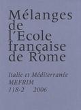 Jean-Pierre Dedieu - Mélanges de l'Ecole française de Rome N° 118-2/2006 : Italie et Méditerranée.